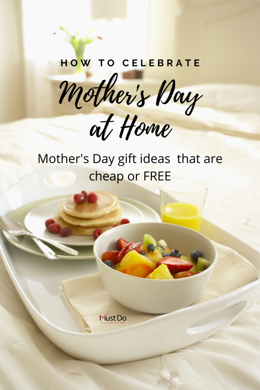 Celebrate Mother's Day at Home. Mother's Day gift ideas that are cheap or free. | Must Do Visitor Guides