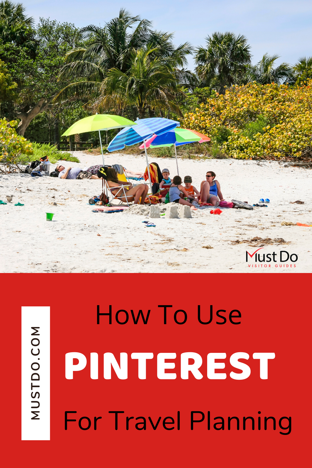 How to use Pinterest for travel planning. Must Do Visitor Guides | MustDo.com