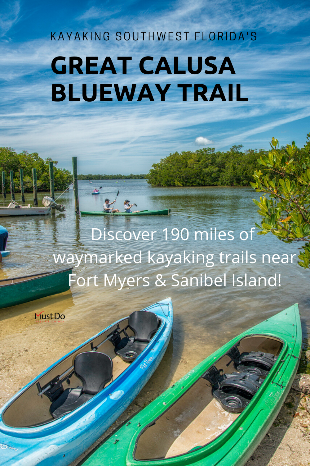 Southwest Florida's Great Calusa Blueway provides paddlers with 190 miles of waymarked kayaking trails through unspoiled waterways near Fort Myers and Sanibel Florida. Photo credit Jennifer Brinkman. Must Do Visitor Guides | MustDo.com
