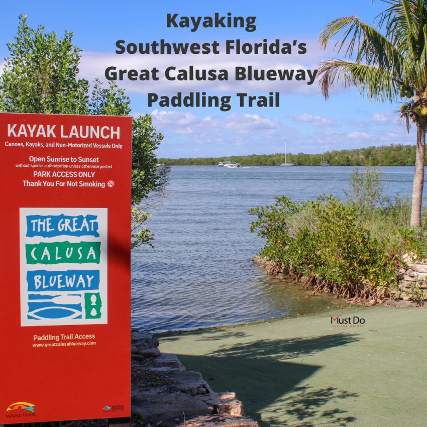 Southwest Florida's Great Calusa Blueway provides paddlers with 190 miles of waymarked kayaking trails through unspoiled waterways near Fort Myers and Sanibel Florida. Must Do Visitor Guides | MustDo.com