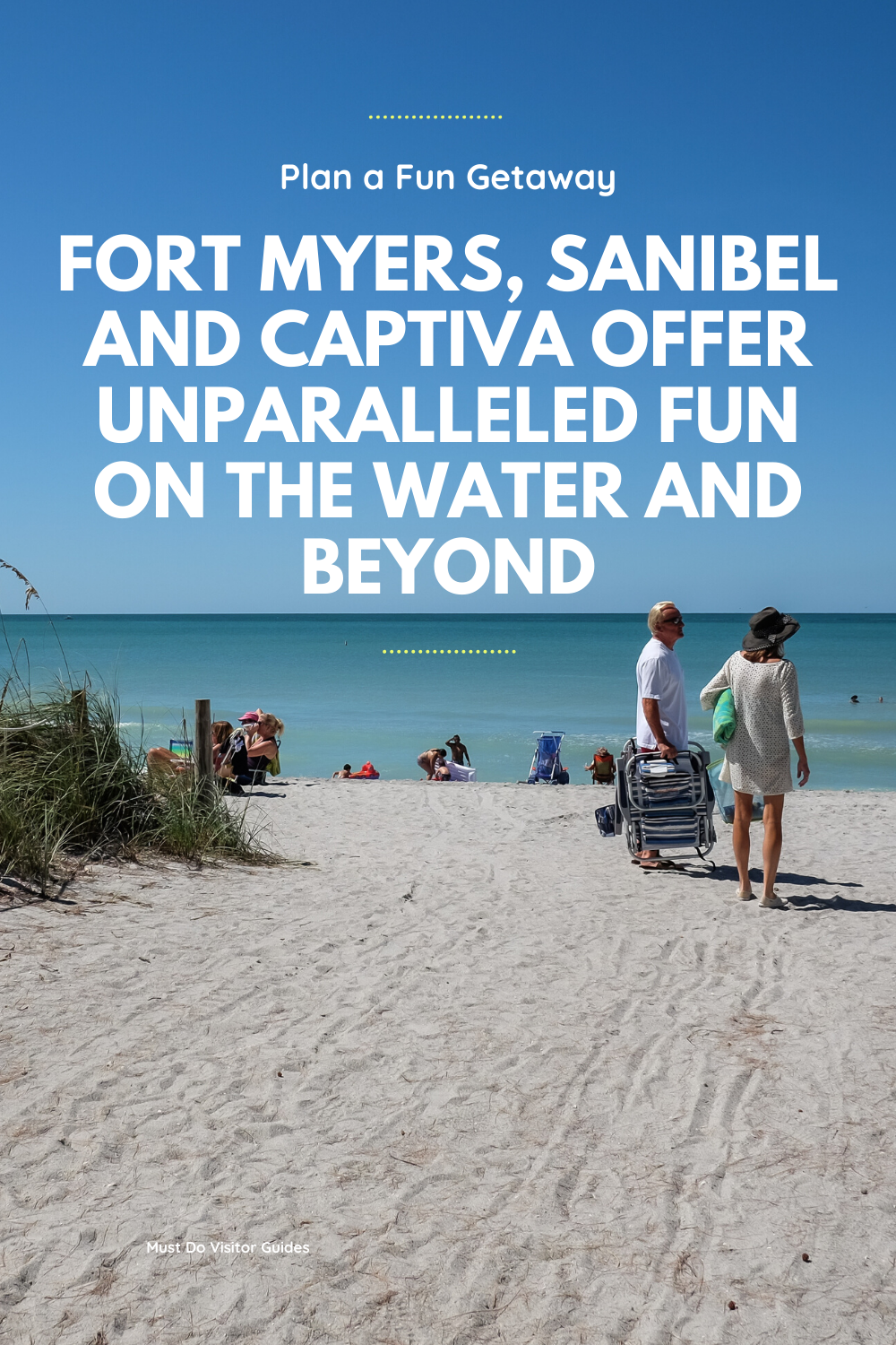 Fort Myers, Sanibel and Captiva offer unparalleled fun on the water and beyond. Ways to enjoy Fort Myers, Sanibel, and Captiva on the beach and beyond from budget friendly family activities, to outdoor restaurants on the water, to eco-tours and parks. Must Do Visitor Guides | MustDo.com