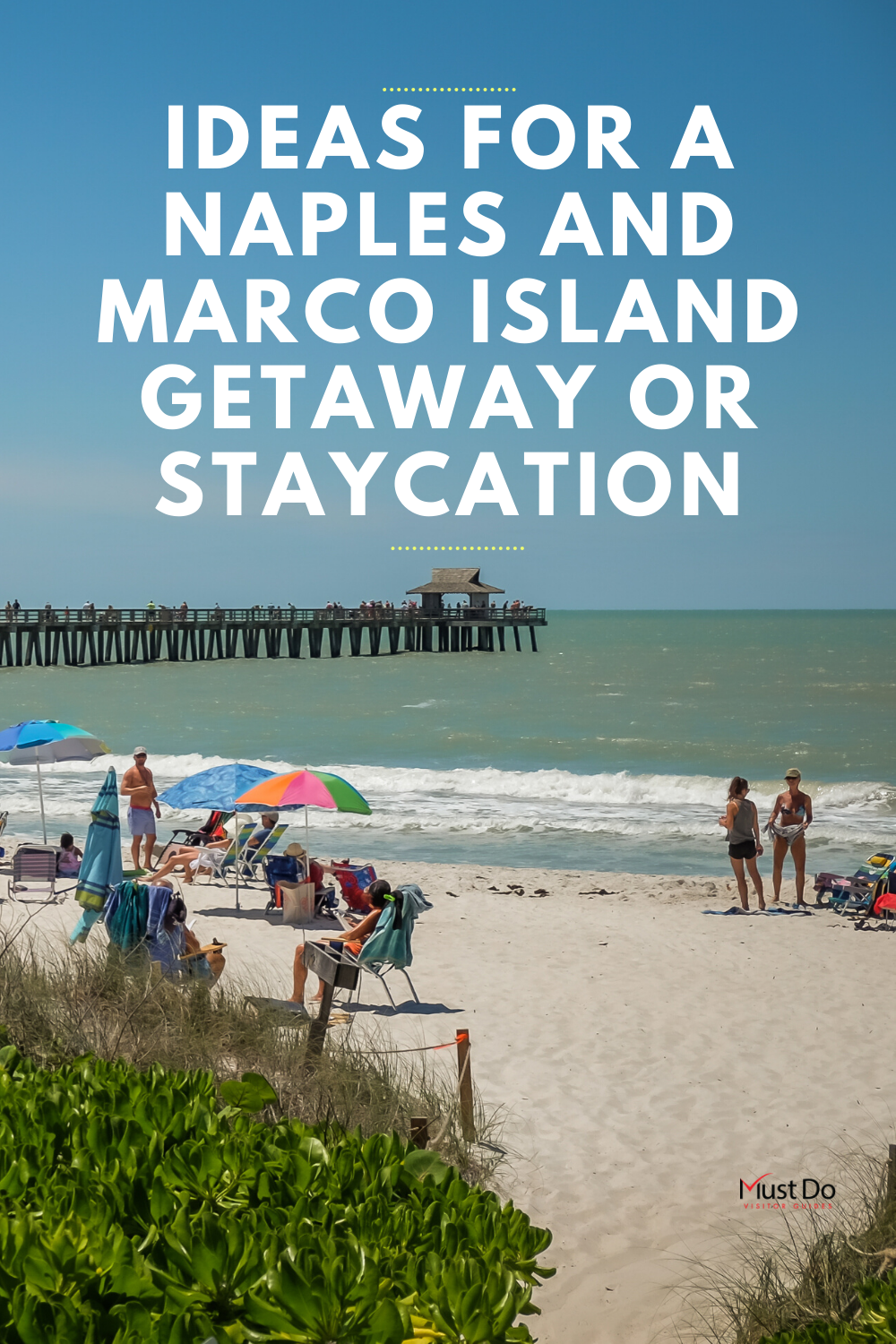Ideas for a Naples and Marco Island Getaway or Staycation. Naples and Marco Island getaway or staycation ideas beyond the beach-from budget friendly family activities to outdoor restaurants on the water, to eco-tours and parks. Must Do Visitor Guides | MustDo.com
