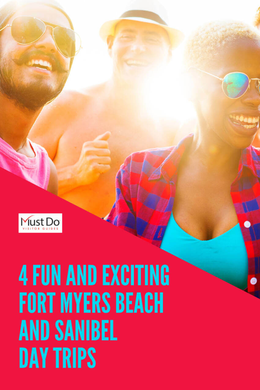 4 Fun and Exciting Fort Myers Beach and Sanibel Day Trips. Must Do Visitor Guides | MustDo.com