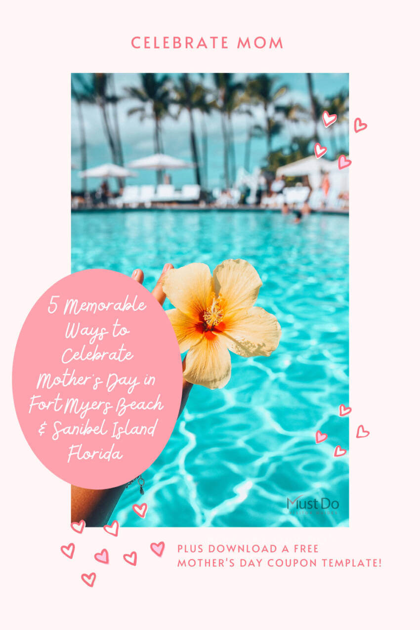 Celebrate Mom - Check out this list of 5 memorable things to do for Mother's Day in Fort Myers, Fort Myers Beach, and Sanibel, Florida. Must Do Visitor Guides