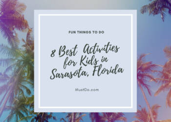 Fun Things to do - 8 Best Activities for Kids in Sarasota, Florida. MustDo.com