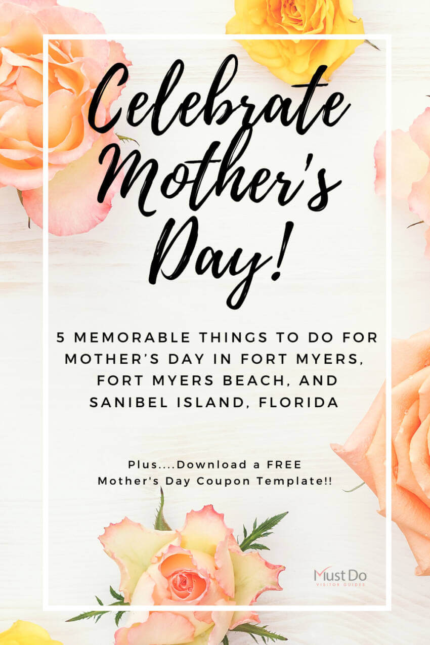 Celebrate Mother's Day! Check out this list of 5 memorable things to do for Mother's Day in Fort Myers, Fort Myers Beach, and Sanibel, Florida. Must Do Visitor Guides