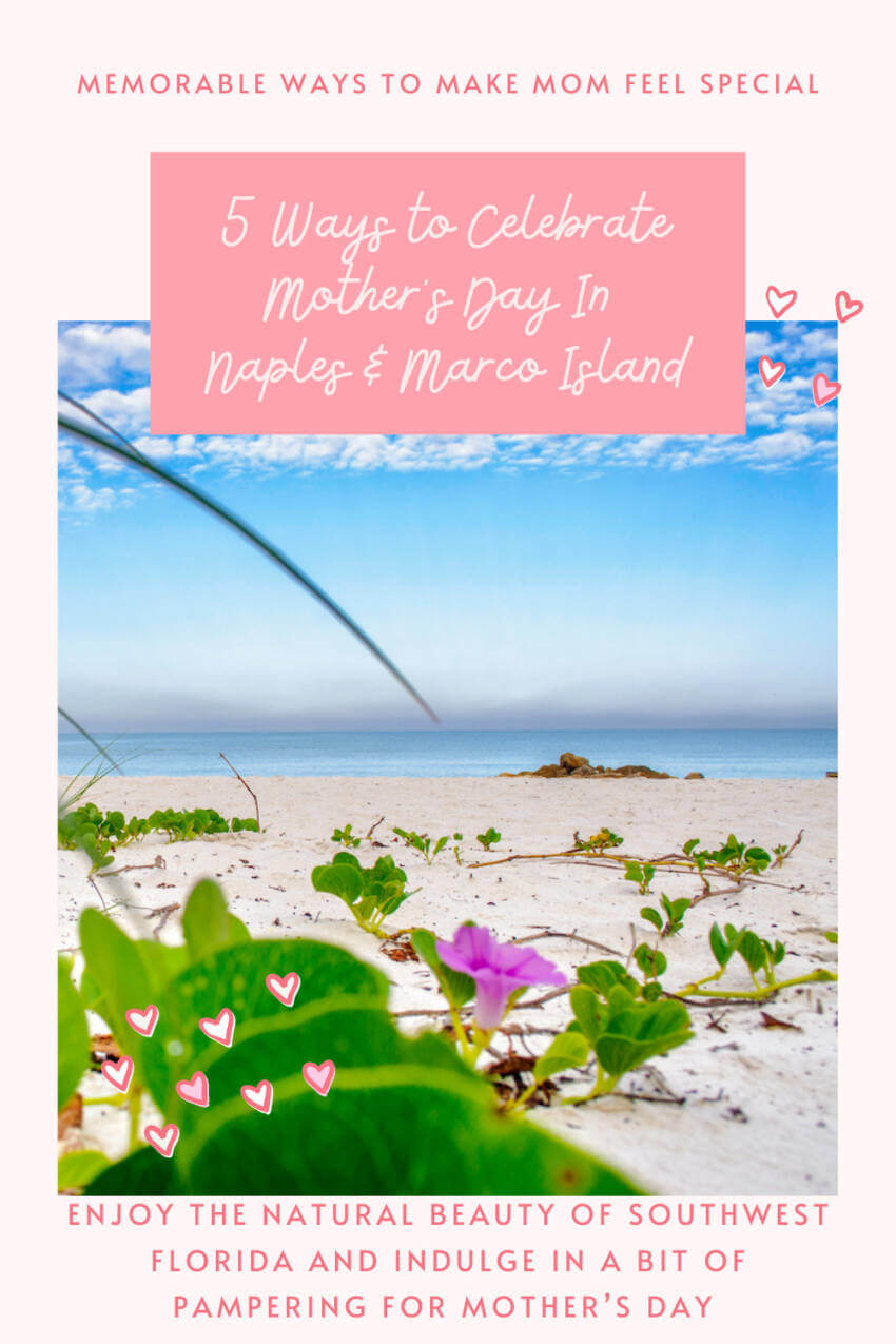 Check out this list of five things to do for Mother's Day in Naples and Marco Island. Enjoy the natural beauty of southwest Florida and indulge in a bit of papering on Mother's Day.