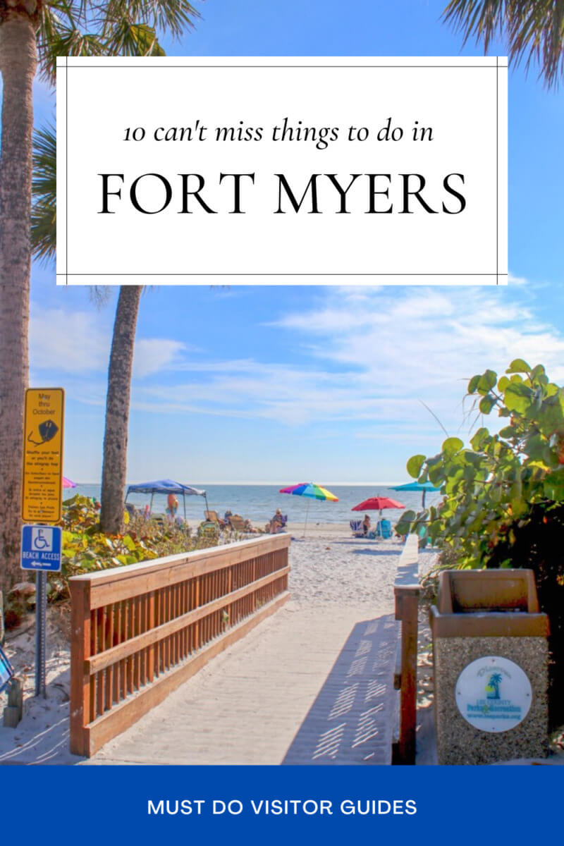 10 can't miss things to do in Fort Myers, Florida.  Must Do Visitor Guides