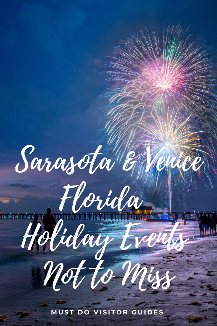 Fireworks display at the beach. Sarasota & Venice, Florida Holiday Events not to miss. Must Do Visitor Guides