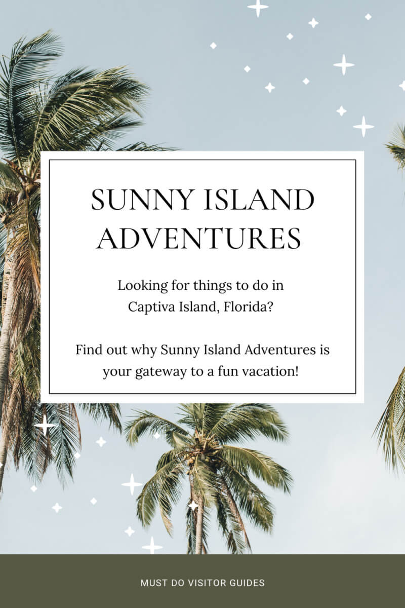 Sunny Island Adventures. Looking for things to do in Captiva Island, Florida? Find out why Sunny Island Adventures is your gateway to a fun vacation.  Must Do Visitor Guides