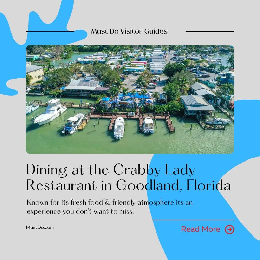 Aerial view of a waterfront restuarant with text overlay Dining at the Crabby Lady restaurant in Goodland, Florida. Known for its fresh food and friendly atmosphere its an experience you don't want to miss! Read More.  Must Do Visitor Guides | MustDo.com