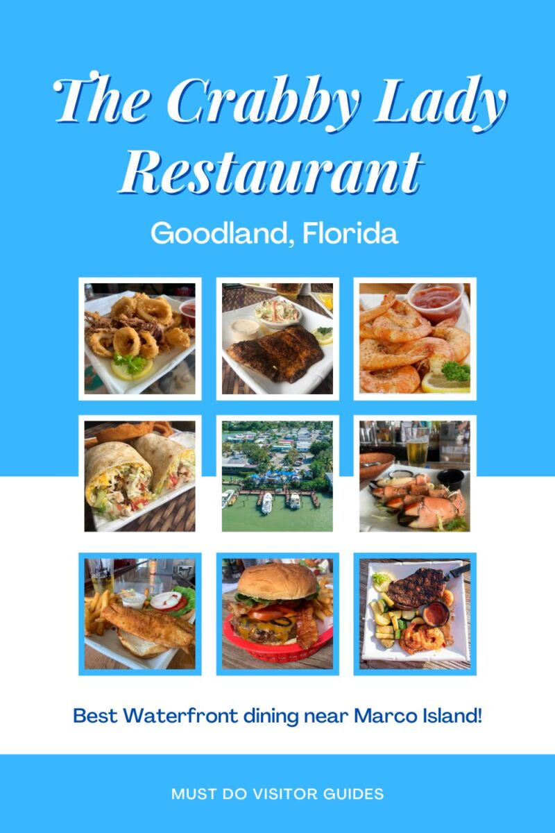 Photos of dining entrees. Text overlay: The Crabby Lady restaurant in Goodland, Florida. Best waterfront dining near Marco Island, Florida!  Must Do Visitor Guides