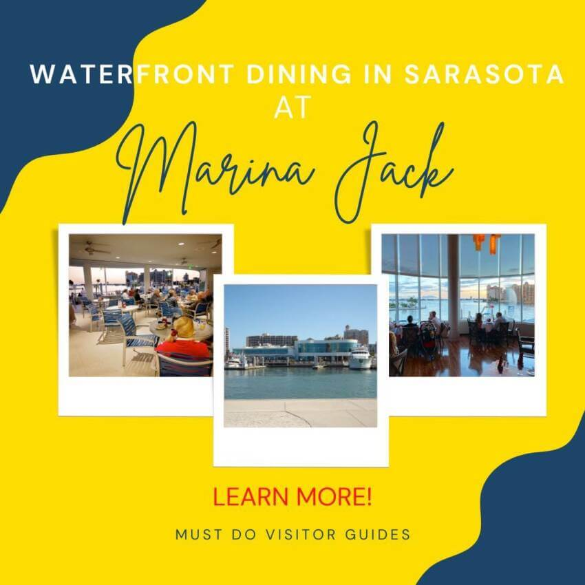 Waterfront Dining in Sarasota at Marina Jack Learn More! Must Do Visitor Guides